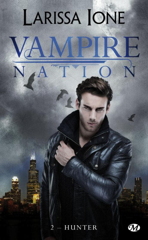 Vampire Nation Tome 1 : Hunter (Coup de C½ur)