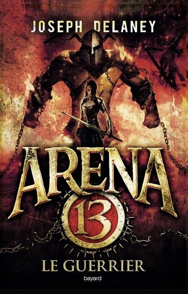 Arena 13 Tome 3 : Le guerrier
