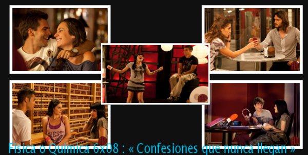 Fisica o Quimica 6x08 : « Confesiones que nunca llegan »