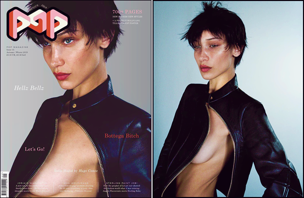 -  Pop ●- Bella Hadid fera la couverture du magazine britannique « Pop » lors de l'édition d'Automne et Hiver 2019. -