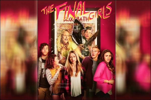-  Découvrez un nouveau poster pour le film The Final Girls c'est un top ou flop ?   -
