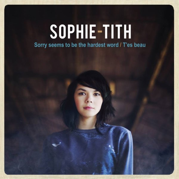 Premières rencontres / Sophie-Tith ; Sorry Seems To Be The Hardest Word (2013)
