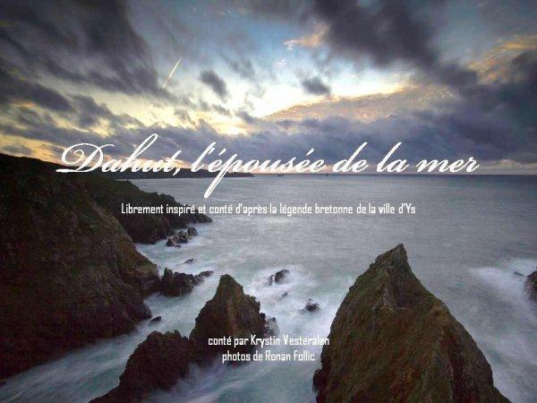 """Création d'un BEAU livre """"Dahut, l'épousée de la mer"""" inspiré de la légende de la ville d'Ys"""