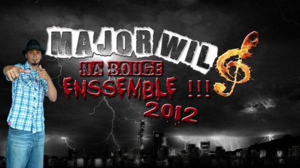 MAJOR WIL - Na bouge ensemble (2012)
