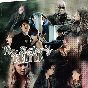 _______________________________ 1.06 His Sister's Keeper (The 100) ________________________créa ~ déco