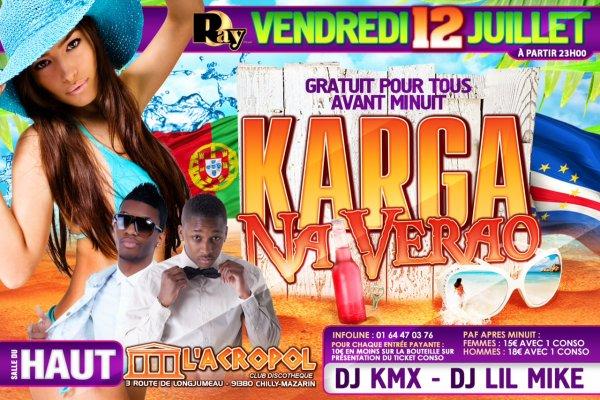 ★ VENDREDI 12 JUILLET ★  • Dancehall VS Bouyon • ÉDITION FILLES DEVANT MEC DERRIÈRE  & • Karga Na Verao •
