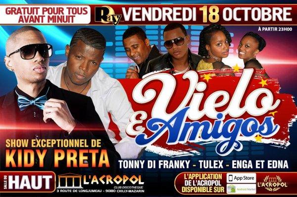 ★ VENDREDI 18 OCTOBRE ★ I Love Zouk Dancehall & Vielo & Amigos  A L'ACROPOL