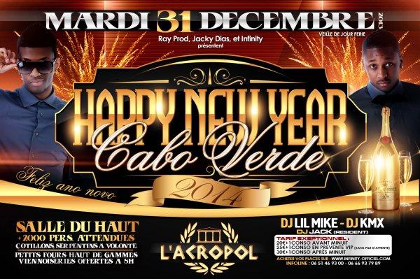 ★ HAPPY NEW YEAR CABO VERDE 2014 ★ → → MARDI 31 DECEMBRE ← ← ★ VEILLE DE JOUR FERIE ★ ♦ à l'ACROPOL DISCOTHEQUE ♦