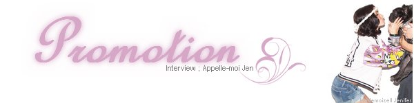 ♦ Promotion ; Interview