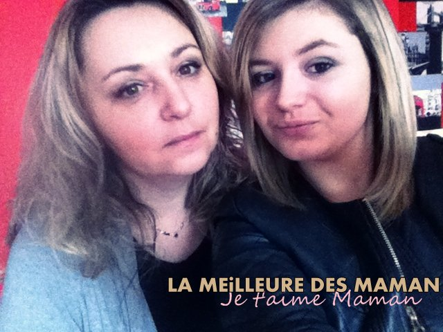 MA MAMAN ; LA MEILLEURE ❤❤