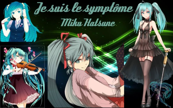 Je suis le symptôme Miku Hatsune!