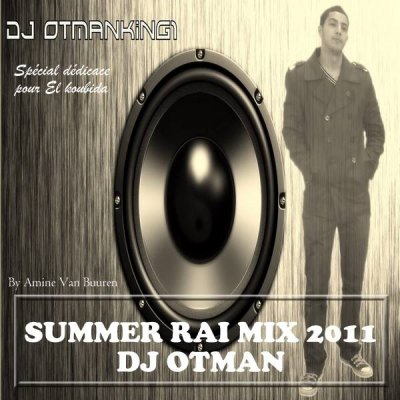 DJ Otmanking1 – Summer Rai Mix 2011