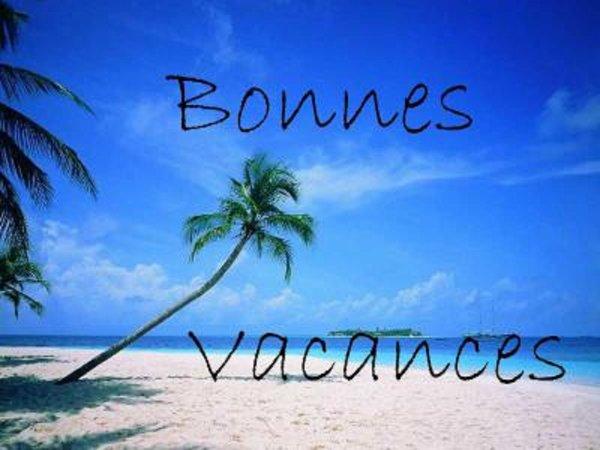 Bonne Vacances a tous !!!!!!