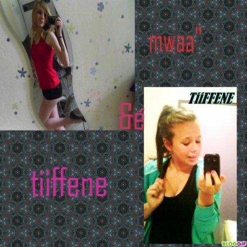 """Mwaa"""" &é Tiiffenne <3"""