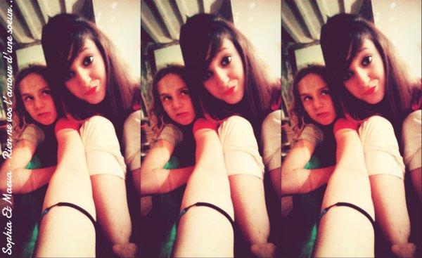 Je t'aime la soeur.<3
