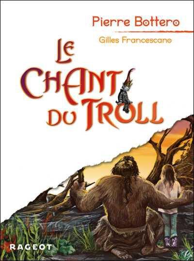 Le chant du Troll par Pierre Bottero