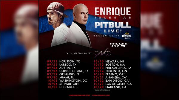 ' 'Enrique Iglesias & Pitbull Live! Tour ─ Les dates supplémentaires pour le live. Les nouvelles dates commencerons à partir du 22 septembre à Houston, et se finirons officiellement le 28 octobre à Oakland, chez les californiens ! '
