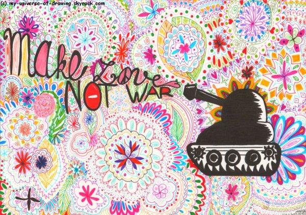 Make Love, Not War !