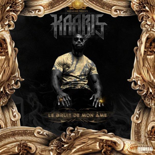 Kaaris - Le Bruit De Mon Ame