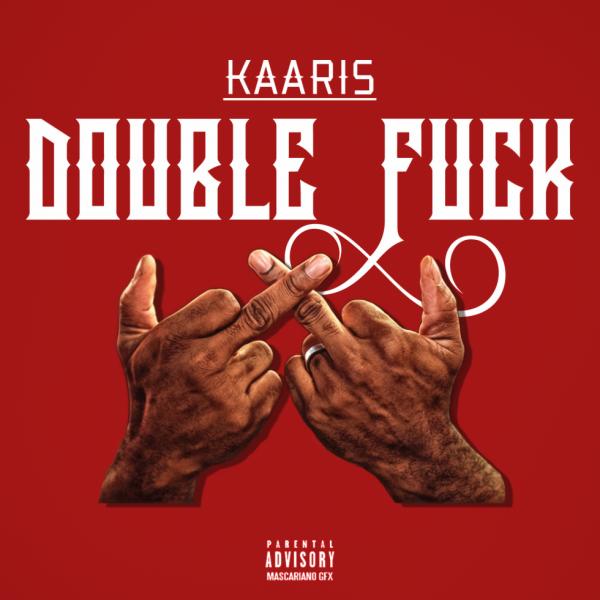 Kaaris - Double Fuck