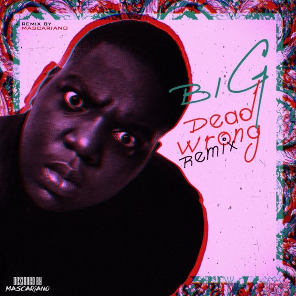 The Notorious BIG - Dead Wrong Remix by Mascariano