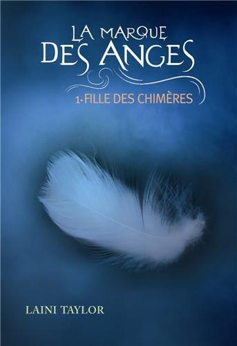 La marque des Anges  T1 Fille des Chimères
