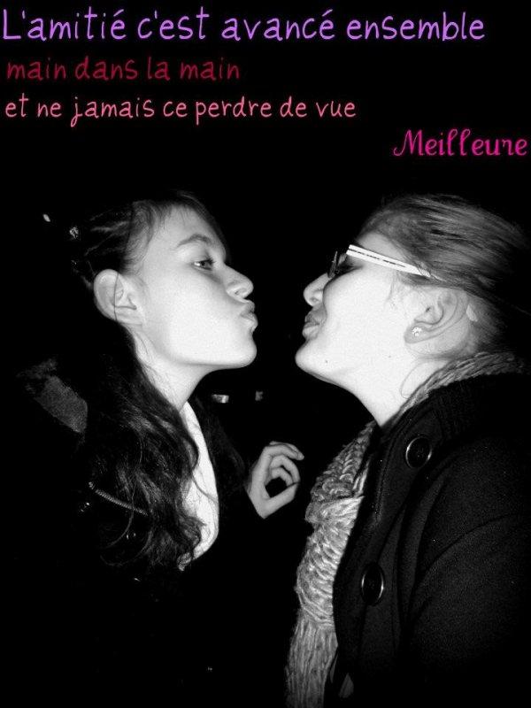 Ma Confidente,Ma puce,Mon Amour, Ma Preference, Mais tout d'abord Ma Meilleure amie ♥