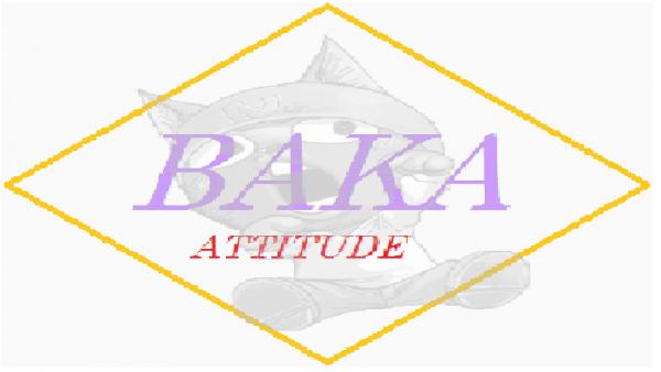 Baka attitude