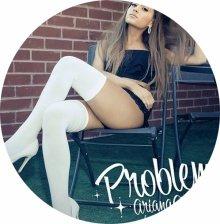 ☆☆☆Ariana Grande : Problem☆☆☆