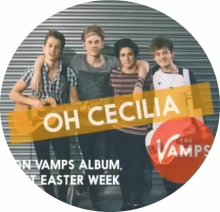 ☆☆☆The Vamps : Oh Cecilia☆☆☆