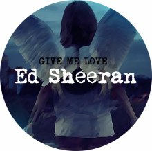 ☆☆☆Ed Sheeran : Give Me Love☆☆☆