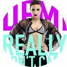 ☆☆☆Demi Lovato : Really Don't Care☆☆☆