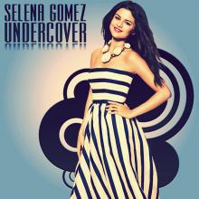 ☆☆☆Selena Gomez : Undercover☆☆☆