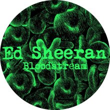☆☆☆Ed Sheeran : Bloodstream☆☆☆