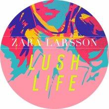 ☆☆☆Zara Larsson : Lush Life☆☆☆