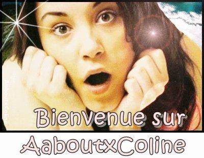 Bienvenue → AaboutxColine ❤
