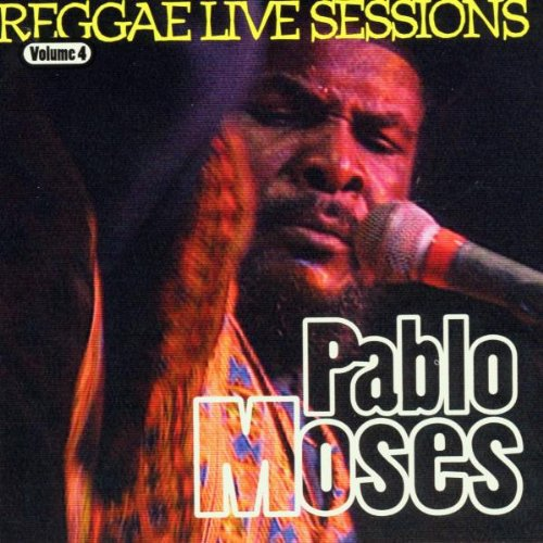 "PABLO MOSES - ""REGGAE LIVE SESSIONS"" (1998)"