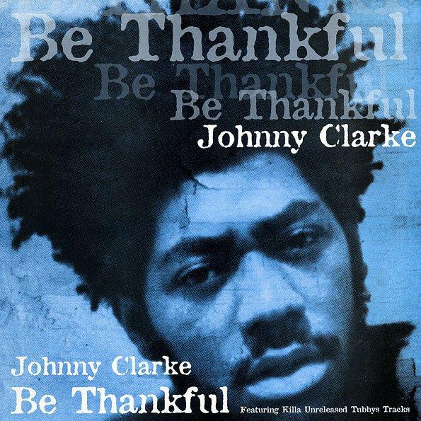"JOHNNY CLARKE - ""BE THANKFUL"" (1974)"