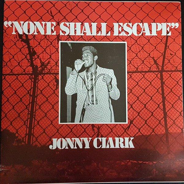 """JOHNNY CLARKE - """"NONE SHALL ESCAPE"""" (1974)"""