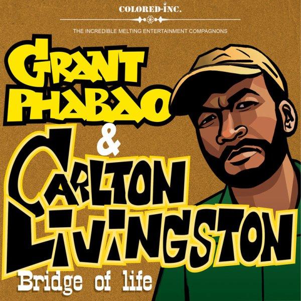 "GRANT PHABAO & CARLTON LIVINGSTON - ""BRIDGE OF LIFE"" (2010)"