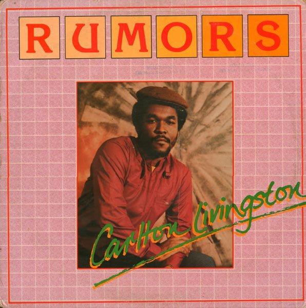 "CARLTON LIVINGSTON - ""RUMORS"" (1981)"