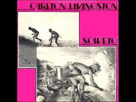 "CARLTON LIVINGSTON - ""SOWETO"" (1981)"