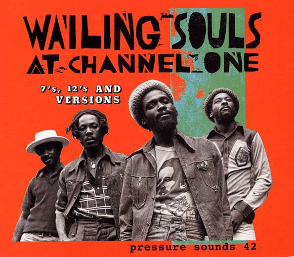 """THE WAILING SOULS - """"WAILING SOULS AT CHANNEL ONE"""" (compilation)"""