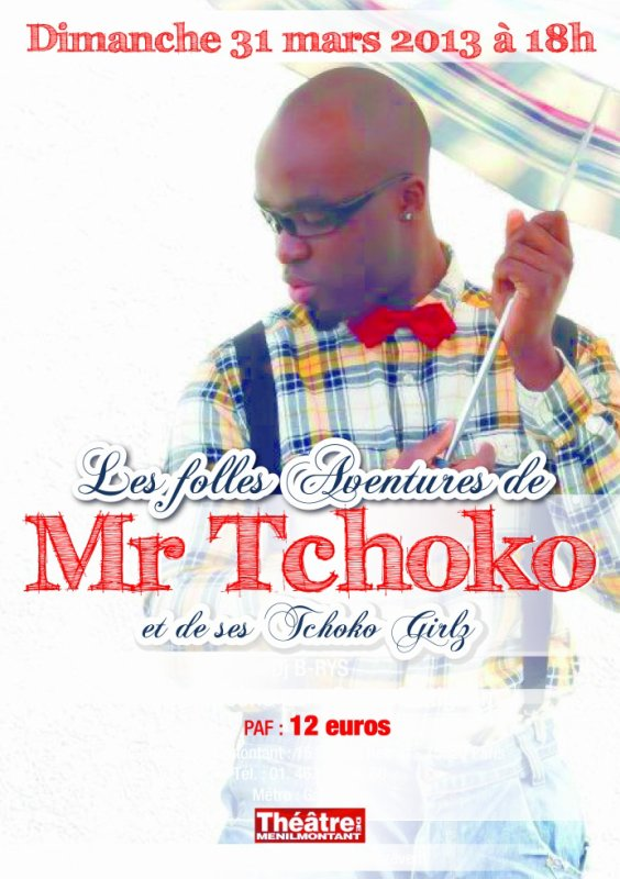 """LA TCHOKO ACTUALITE- MON ONE MAN SHOW """"LES FOLLES AVENTURES DE Mr.TCHOKO"""""""