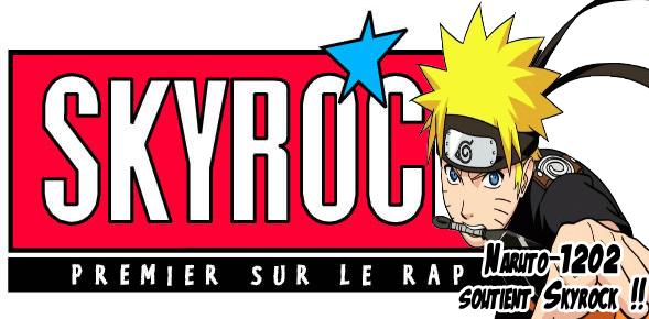 Naruto-1202 soutient Skyrock ©