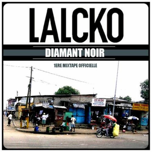 """Sortie de la mixtape officielle de Lalcko """" Diamant Noir """" depuis le 23 janvier 2007"""