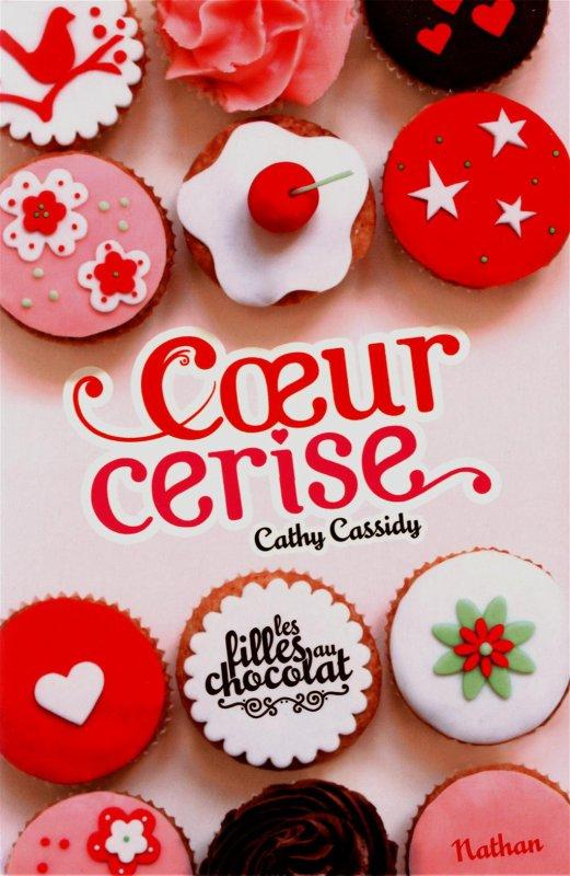 Les Filles au Chocolat 1 : Coeur Cerise