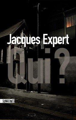 Qui ? de Jacques Expert