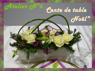 Atelier n 6 centre de table pour no l la passion des fleurs for Art floral centre de table noel