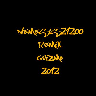 Nemesis21200.Remix.Guizmo - Flingue.Dessus.TITRE CACHÉ.C EST TOUT. Y W.2012